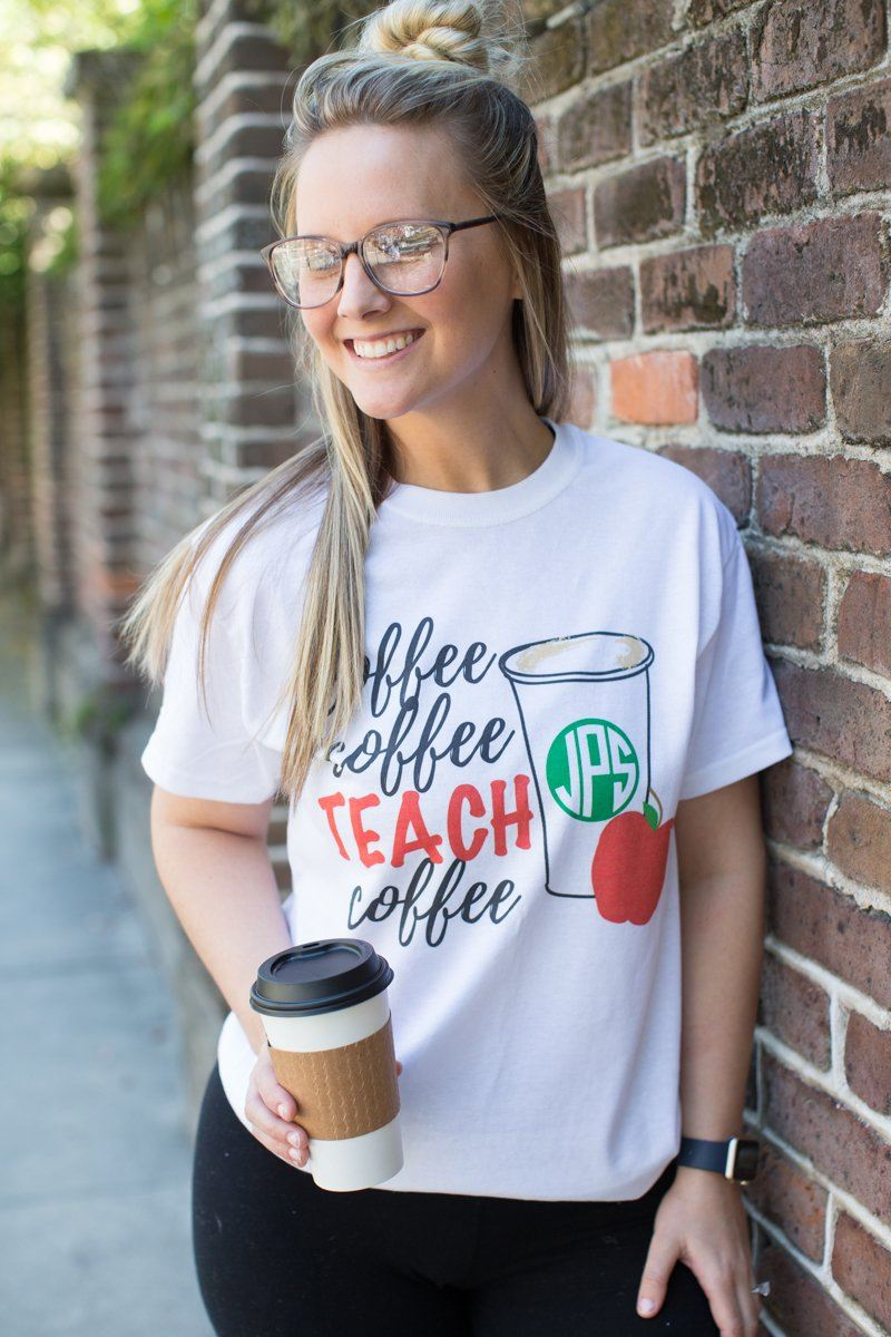 Coffee & Teach Monogram Shirt, Gifts for Teachers
