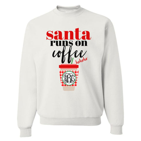 Monogrammed 'Santa Runs On Coffee' Crewneck Sweatshirt