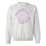 UM Glitter Be Happy, Be In UM Crewneck Sweatshirt