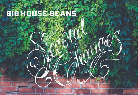 Big House Beans Coffee Second Chances