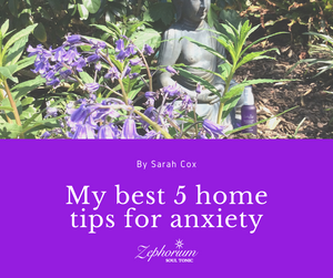 My 5 Best Home Tips For Anxiety