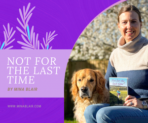 Book Review - 'Not For The Last Time' By Mina Blair - A powerful journey of awakening and healing.