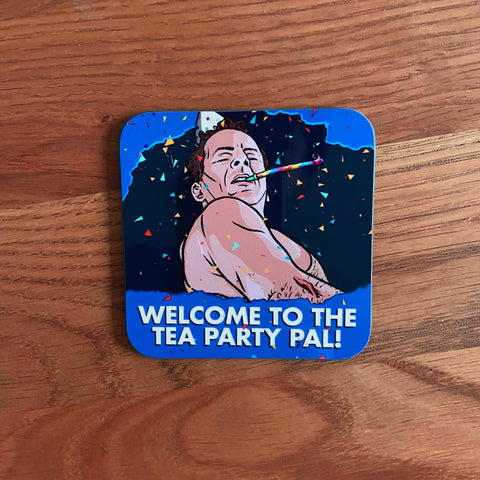 Welcome To The Tea Party Coaster