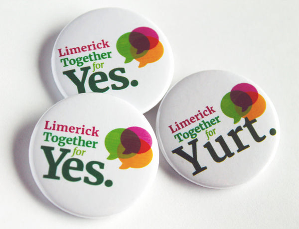 Limerick Together For Yes Custom Button Badges