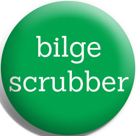 Bilge Scrubber Button Badge and Magnet