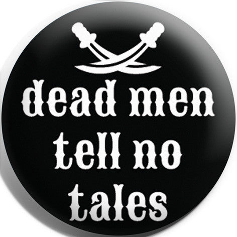 Dead Men Tell No Tales Button Badge and Magnet