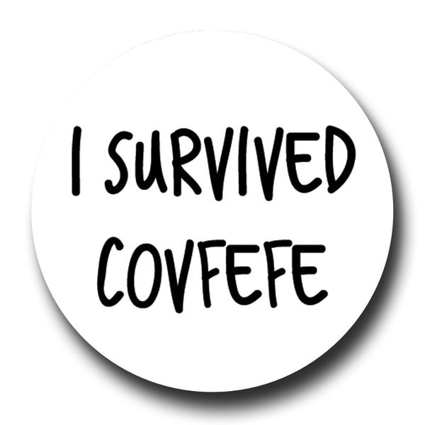 I Survived Covfefe White Badge Magnet Trump