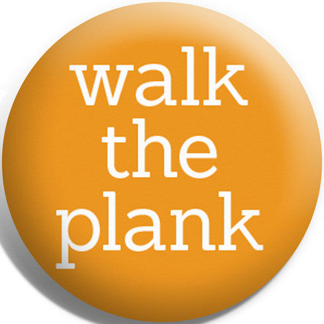Walk The Plank Button Badge and Magnet