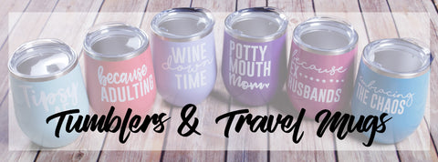 Tumblers & Travel Mugs