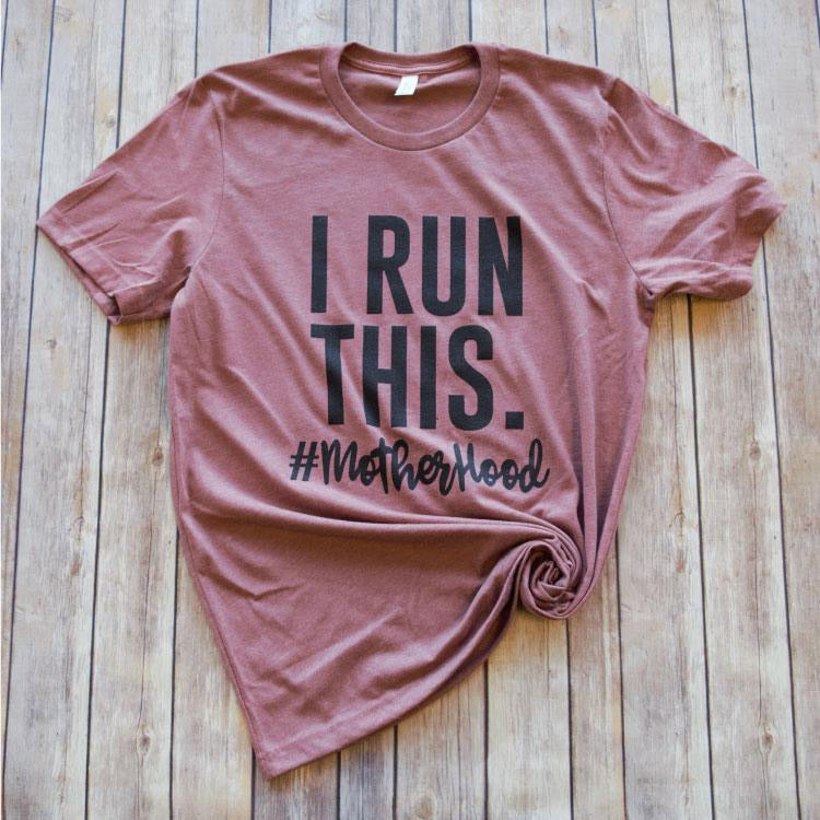I Run This Tee -- Mauve