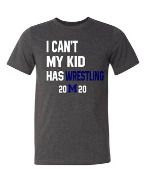 I Can't My Kid Has Wrestling