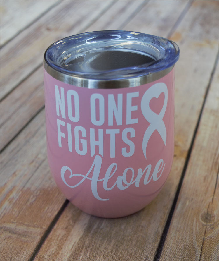 No One Fights Alone Wine Tumbler {Multiple Colors}