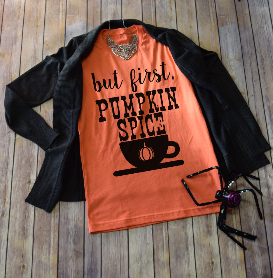 But First Pumpkin Spice Tee