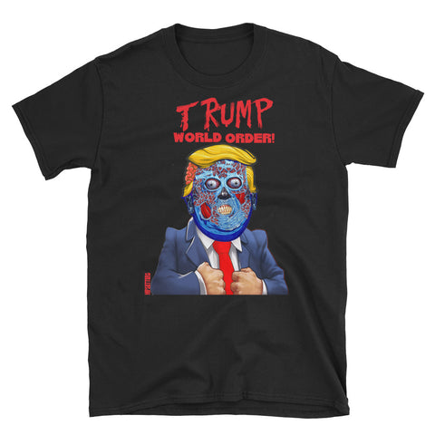 Donald Trump World Order Humor Funny They Live Horror Halloween - T Shirt