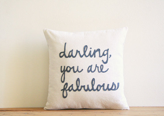 """Darling you are fabulous"" decorative pillow"