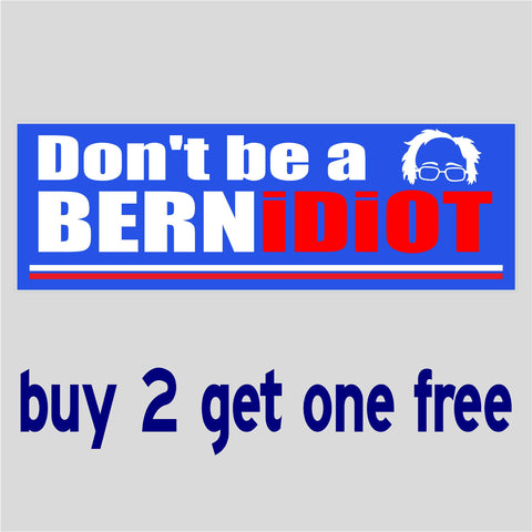 Bernie Sanders - Bumper Sticker -Don't be an idiot - Bernidiot 2020 2016 - GoGoStickers.com