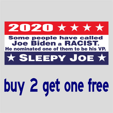 Biden Kamala 2020 -Sleepy Joe - Commie Harris - Called a RACIST by his VP Pick - Bumper Sticker