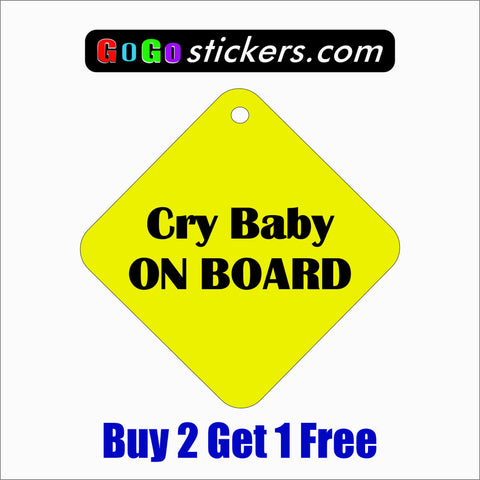 "Cry Baby On Board 8"" x 8"" Funny Sticker - GoGoStickers.com"