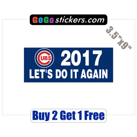 "Chicago Cubs - Do it again 2017 - Blue- World Series Champions 2016 - 3.5""x9"" - Sticker"