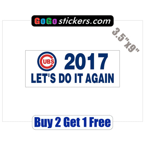 "Chicago Cubs - Do it again 2017 - World Series Champions 2016 - 3.5""x9"" - Sticker - GoGoStickers.com"