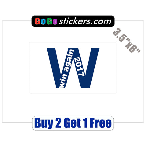 "Chicago Cubs - FLY THE W -Win Again 2017 v2 - World Series Champions 2016 - 3.5""x6"" - Sticker - GoGoStickers.com"