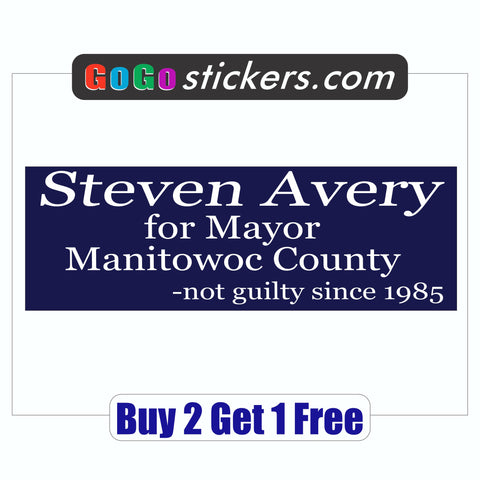 Steven Avery for Mayor of Manitowoc Bumper Sticker - Making a Murderer - Funny - GoGoStickers.com