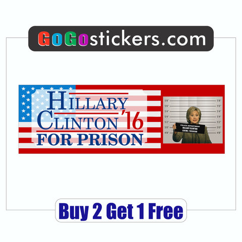 Anti Hillary Clinton - Bumper Sticker - For Prison 2016 with Mugshot - GoGoStickers.com