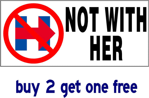 "Hillary Clinton ""NOT WITH HER"" - Bumper Sticker - 2016 - Hillary Campaign Logo"