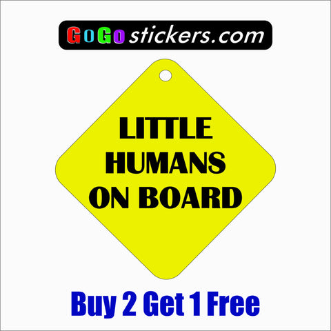 "Little Humans On Board 8"" x 8"" Funny Sticker - GoGoStickers.com"