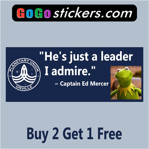 The Orville - Kermit Leader V2 - Blue - Captain Ed Mercer Quote- Bumper Sticker