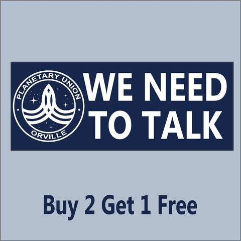 The Orville - WE NEED TO TALK - Indoor/Outdoor Bumper Sticker