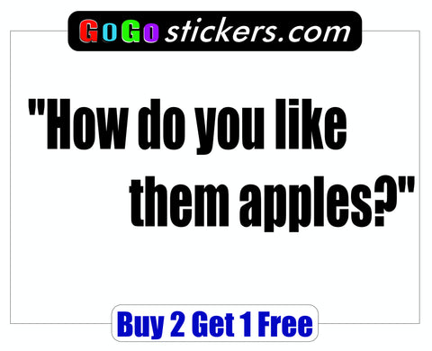 Good Will Hunting Quote - How do you like them apples? - GoGoStickers.com
