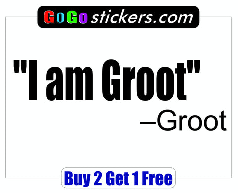 Guardians of the Galaxy Quote - Groot - I am Groot - GoGoStickers.com