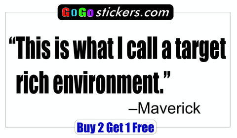 Top Gun Quote - Maverick - Target rich environment - GoGoStickers.com