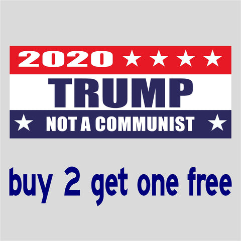 "RE-ELECT Trump 2020 Not a communist - Bumper Sticker 4"" x 9"" - MADE IN USA - GoGoStickers.com"