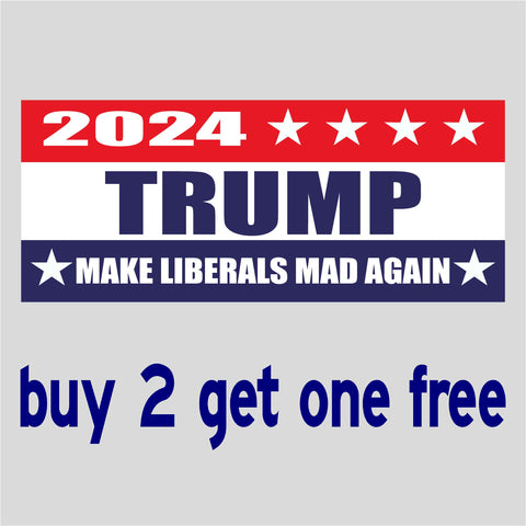 "RE-ELECT Trump 2024 Make Liberals Mad Again- Bumper Sticker 4"" x 9"" - MADE IN USA - GoGoStickers.com"