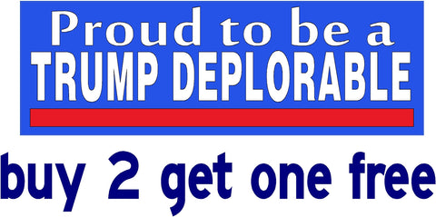 PROUD TO BE A TRUMP DEPLORABLE - Bumper Sticker