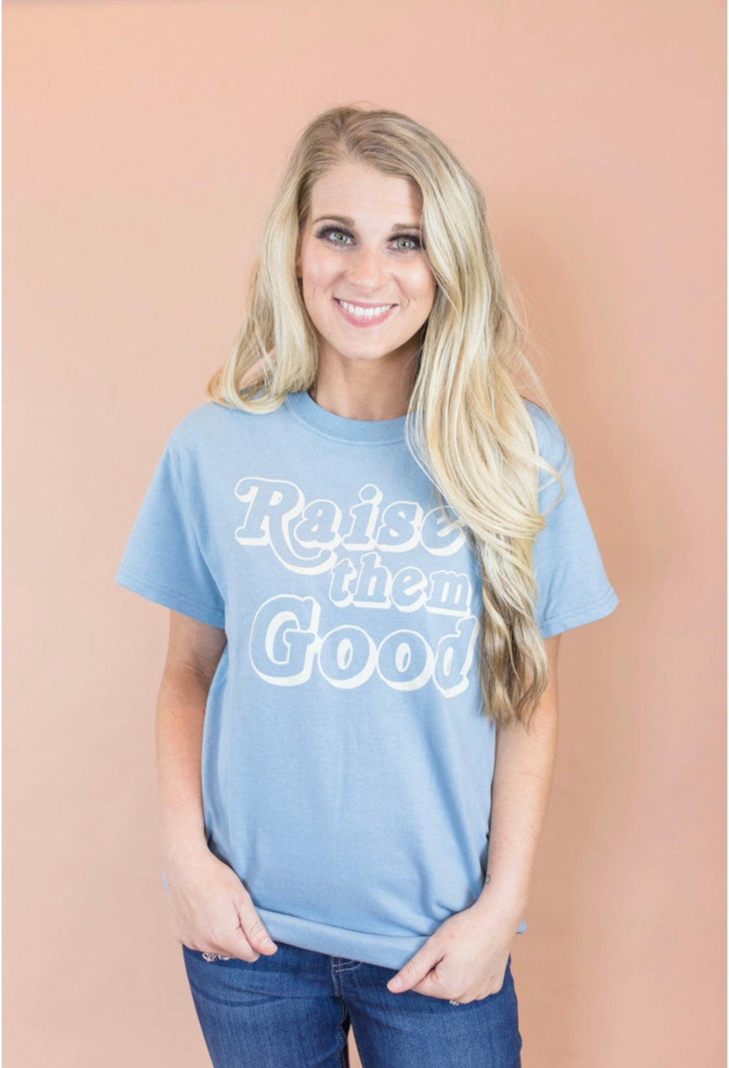 Raise Them Good Tee (S-2X)