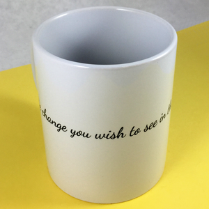 """Be the Change"" Quote Mug - Aspireimaginary"