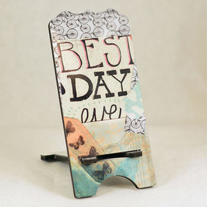 Best day ever - Phone Stand - Aspireimaginary