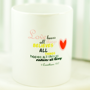 Corinthians 13:7,  Quote Mug - Aspireimaginary