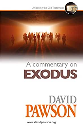 David Pawson - A Commentary on Exodus