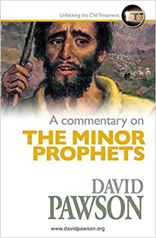 David Pawson - A Commentary on The Minor Prophets