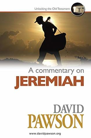 David Pawson - A Commentary on Jeremiah