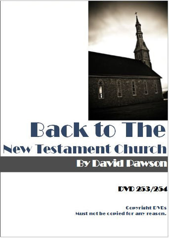 David Pawson - Back to the New Testament Church
