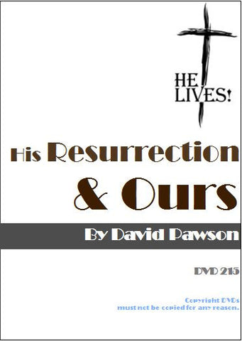 David Pawson Sermon-His Resurrection and Ours