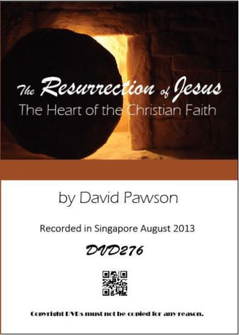 David Pawson - The Resurrection of Jesus -- The Heart of the Christian Faith