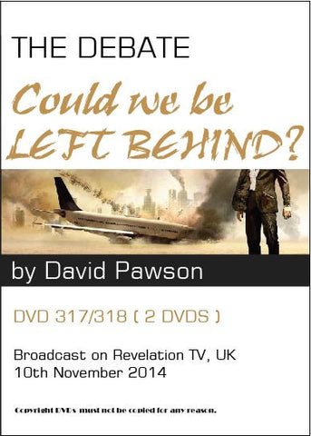 David Pawson : The Debate--Could We Be Left Behind?