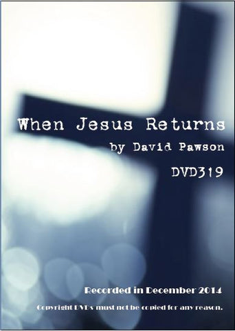 David Pawson - When Jesus Returns