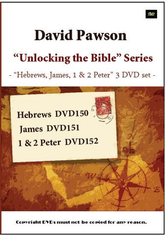 "David Pawson ""Unlocking the Bible"" -- ""Hebrews, James, 1 & 2 Peter"" -- DVD SET (3 DVDs)"
